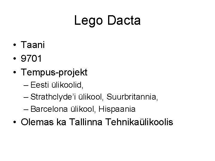 Lego Dacta • Taani • 9701 • Tempus-projekt – Eesti ülikoolid, – Strathclyde'i ülikool,