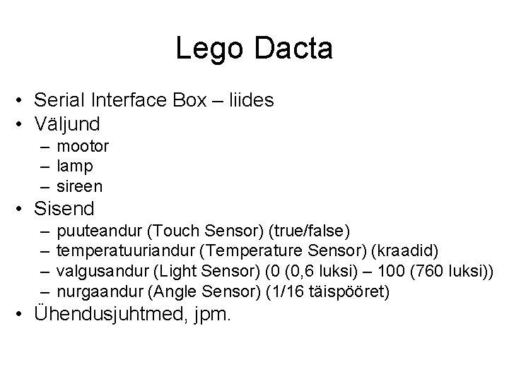 Lego Dacta • Serial Interface Box – liides • Väljund – mootor – lamp
