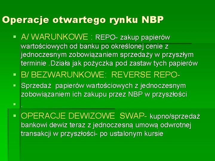 Operacje otwartego rynku NBP § A/ WARUNKOWE : REPO- zakup papierów wartościowych od banku