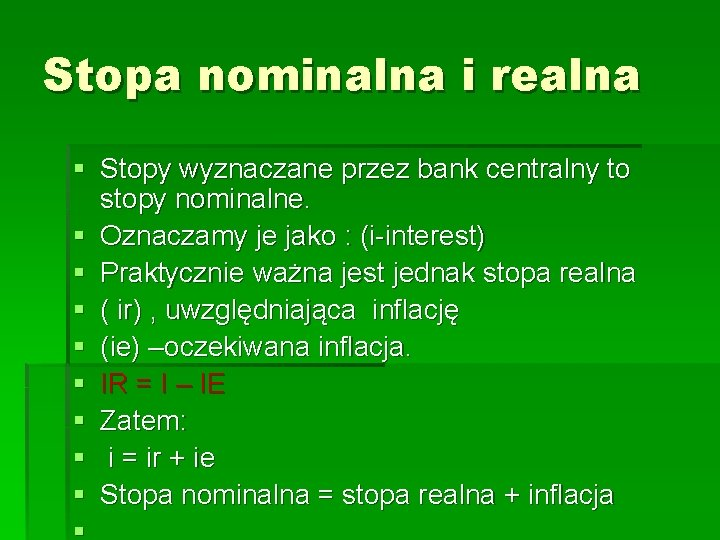 Stopa nominalna i realna § Stopy wyznaczane przez bank centralny to stopy nominalne. §