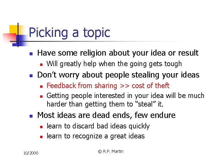 Picking a topic n Have some religion about your idea or result n n