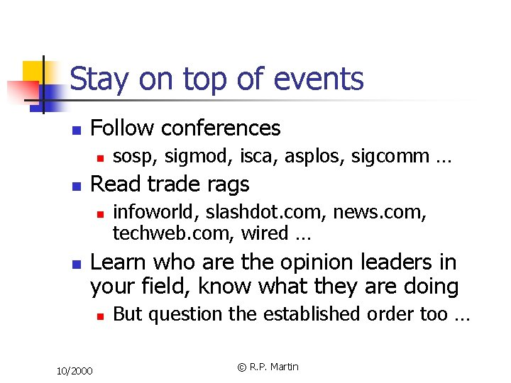 Stay on top of events n Follow conferences n n Read trade rags n