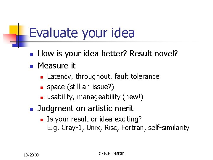 Evaluate your idea n n How is your idea better? Result novel? Measure it