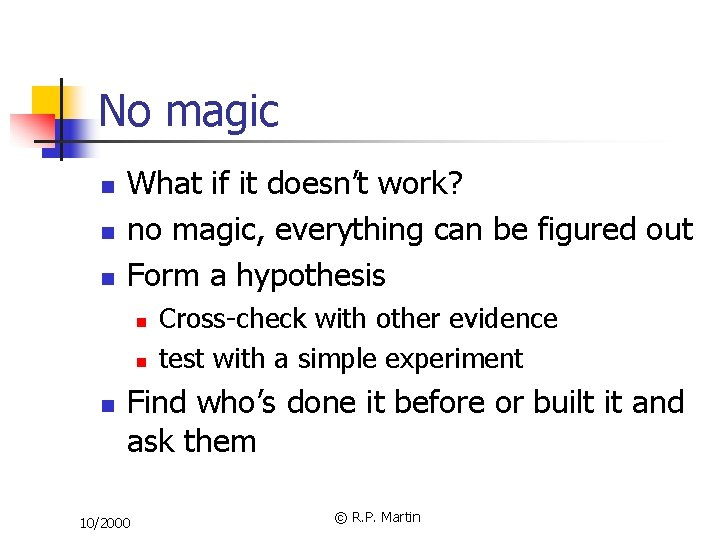 No magic n n n What if it doesn't work? no magic, everything can