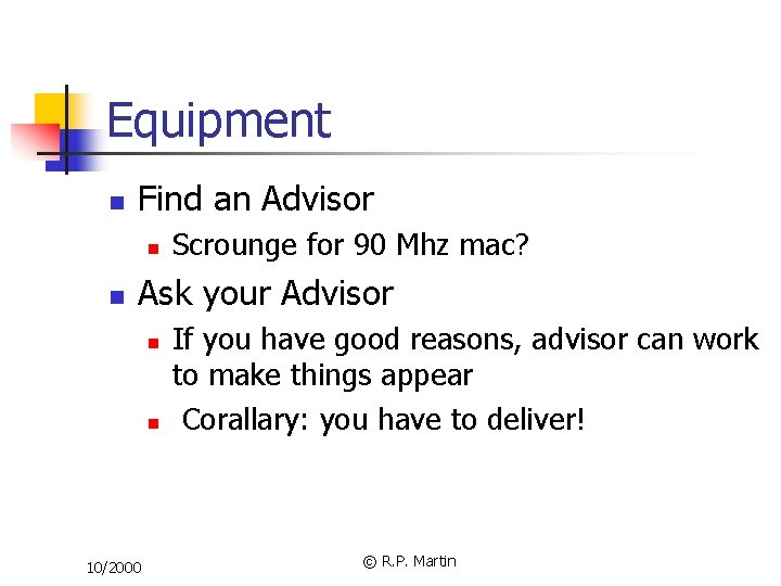 Equipment n Find an Advisor n n Scrounge for 90 Mhz mac? Ask your