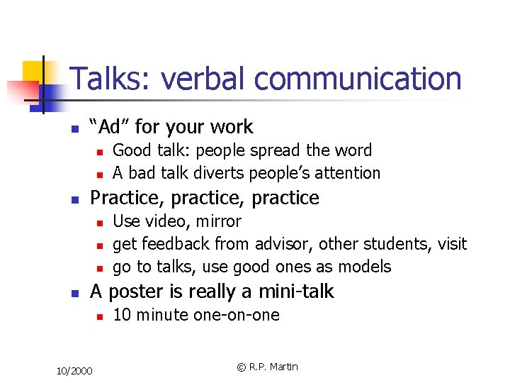 "Talks: verbal communication n ""Ad"" for your work n n n Practice, practice n"