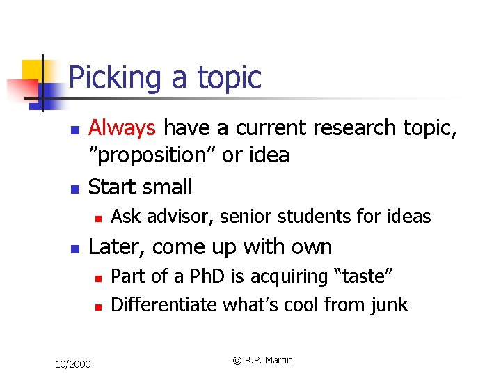 "Picking a topic n n Always have a current research topic, ""proposition"" or idea"