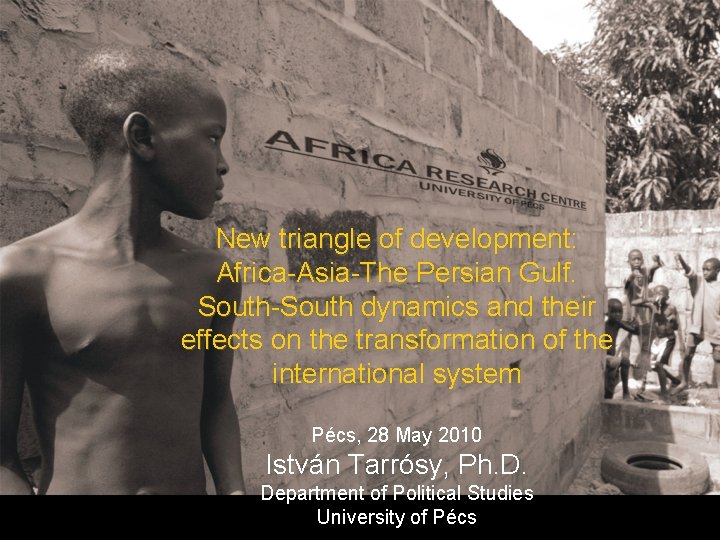 New triangle of development: Africa-Asia-The Persian Gulf. South-South dynamics and their effects on the