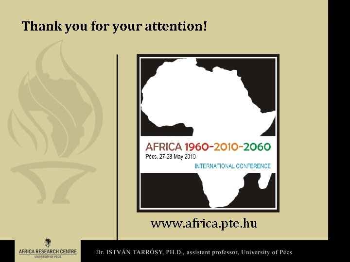 Thank you for your attention! www. africa. pte. hu