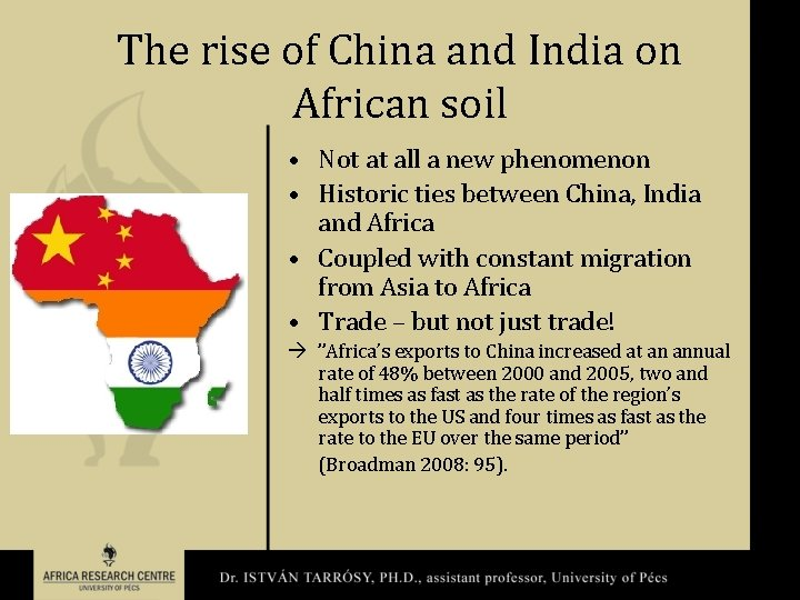 The rise of China and India on African soil • Not at all a