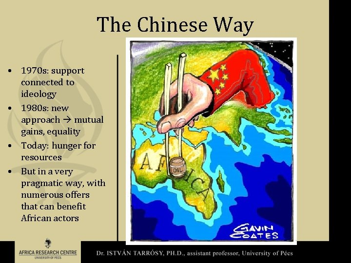 The Chinese Way • 1970 s: support connected to ideology • 1980 s: new