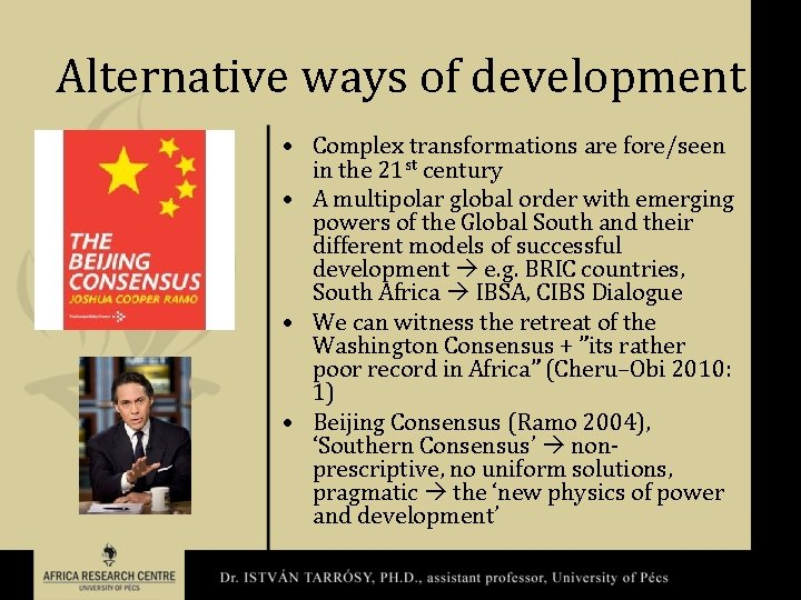 Alternative ways of development • Complex transformations are fore/seen in the 21 st century