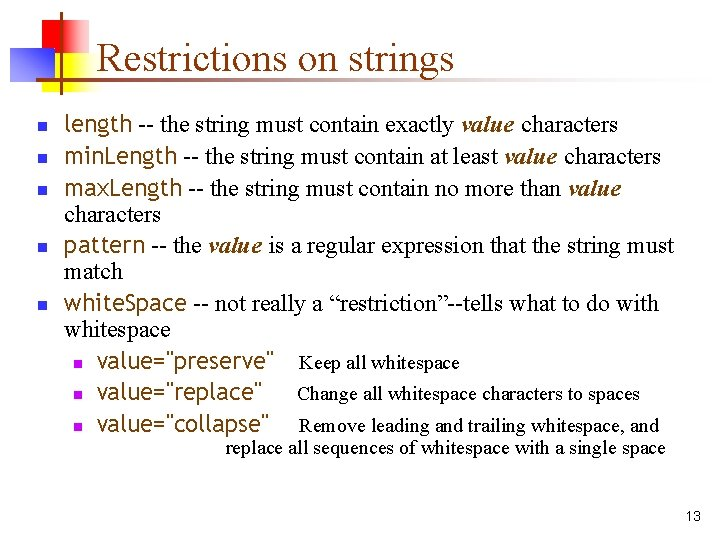 Restrictions on strings n n n length -- the string must contain exactly value