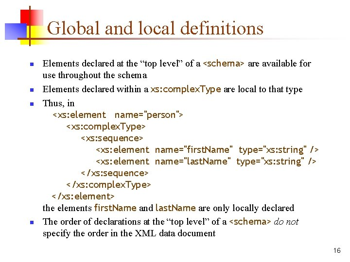 """Global and local definitions n n Elements declared at the """"top level"""" of a"""