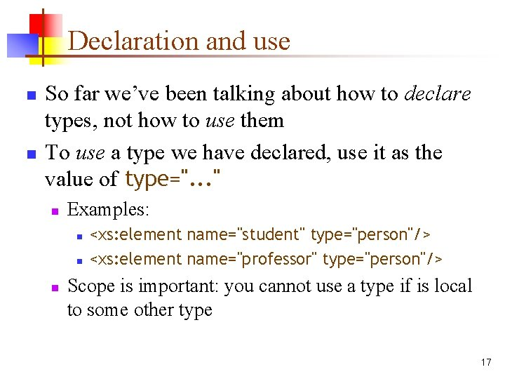 Declaration and use n n So far we've been talking about how to declare