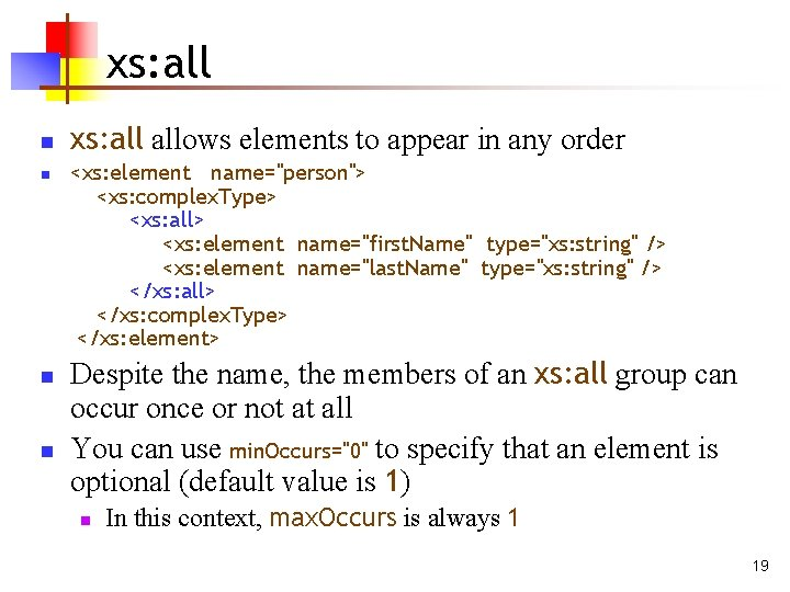 xs: all n n xs: allows elements to appear in any order <xs: element