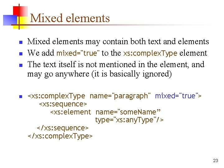 Mixed elements n n Mixed elements may contain both text and elements We add
