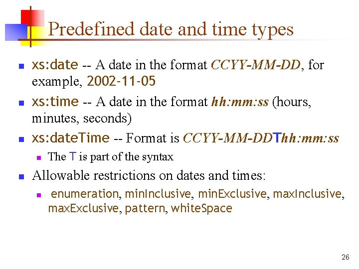 Predefined date and time types n n n xs: date -- A date in