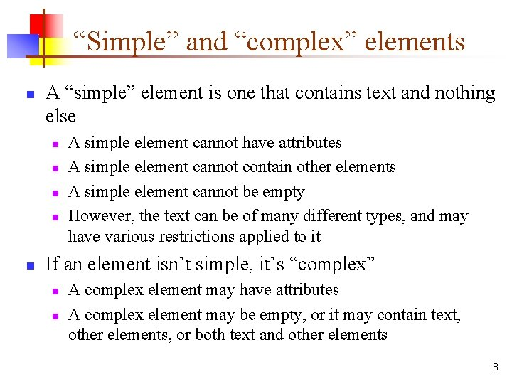 """""""Simple"""" and """"complex"""" elements n A """"simple"""" element is one that contains text and"""