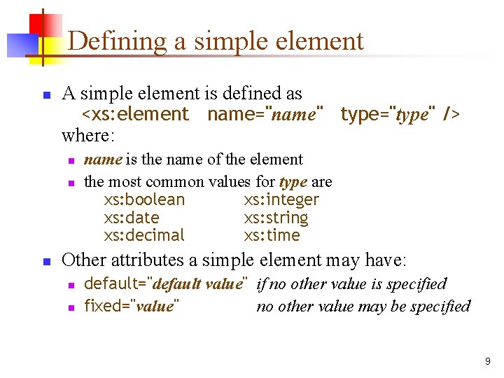 """Defining a simple element n A simple element is defined as <xs: element name=""""name"""""""