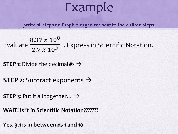 Example (write all steps on Graphic organizer next to the written steps)