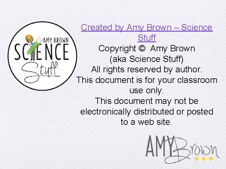 Created by Amy Brown – Science Stuff Copyright © Amy Brown (aka Science Stuff)
