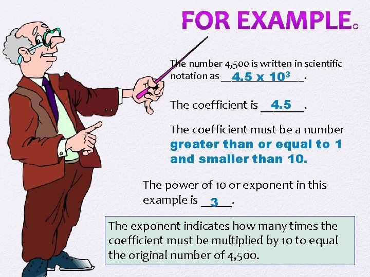 The number 4, 500 is written in scientific notation as ________. 4. 5 x
