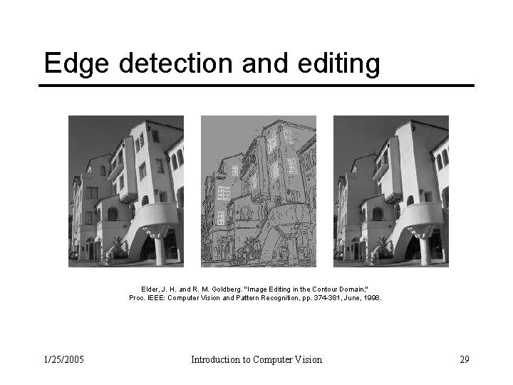 Edge detection and editing Elder, J. H. and R. M. Goldberg.