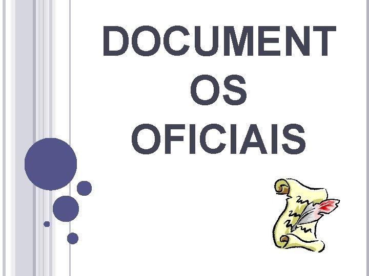 DOCUMENT OS OFICIAIS