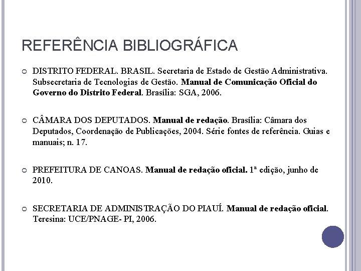 REFERÊNCIA BIBLIOGRÁFICA DISTRITO FEDERAL. BRASIL. Secretaria de Estado de Gestão Administrativa. Subsecretaria de Tecnologias
