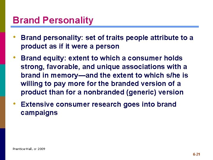 Brand Personality • Brand personality: set of traits people attribute to a product as