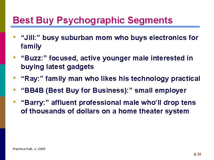 "Best Buy Psychographic Segments • ""Jill: "" busy suburban mom who buys electronics for"