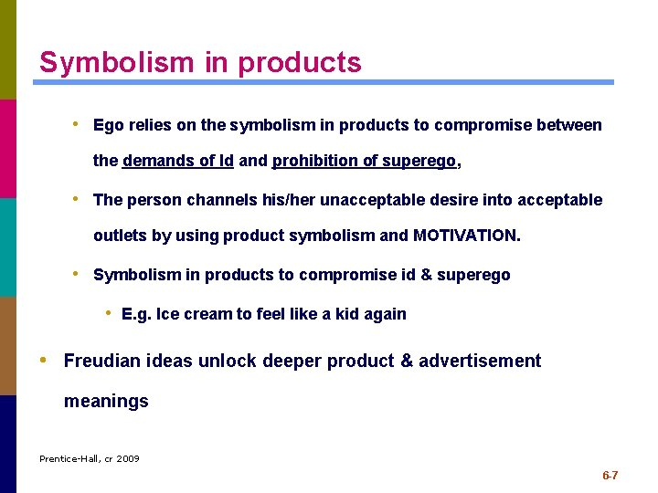 Symbolism in products • Ego relies on the symbolism in products to compromise between