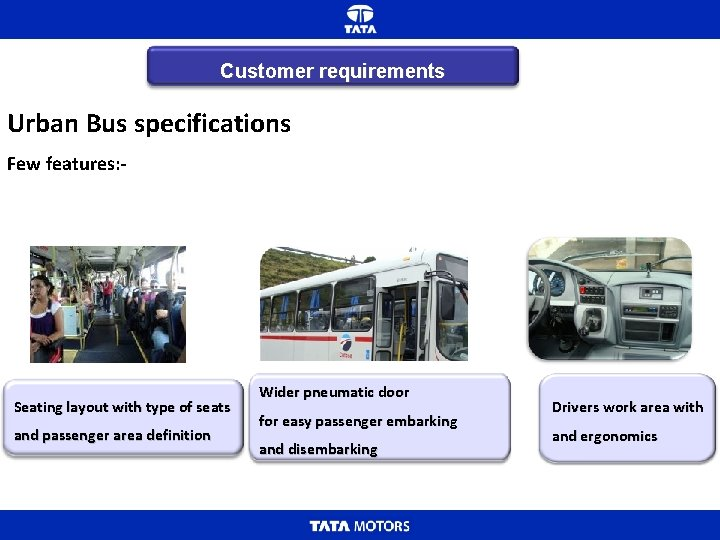 Customer requirements Urban Bus specifications Few features: - Seating layout with type of seats