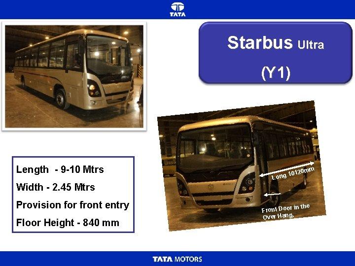 Starbus Ultra (Y 1) Length - 9 -10 Mtrs mm 0 1012 Long Width