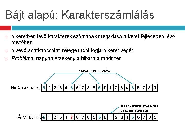 Bájt alapú: Karakterszámlálás a keretben lévő karakterek számának megadása a keret fejlécében lévő mezőben