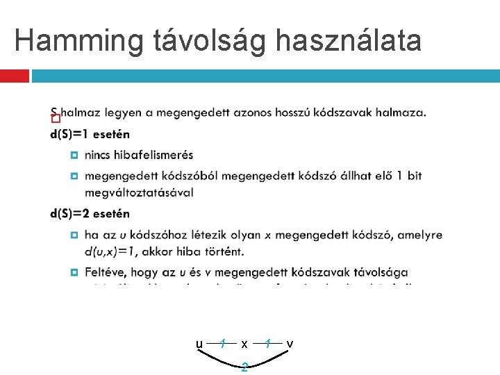 Hamming távolság használata u 1 x 2 1 v