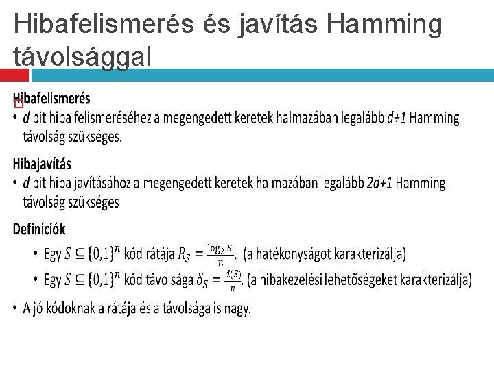 Hibafelismerés és javítás Hamming távolsággal