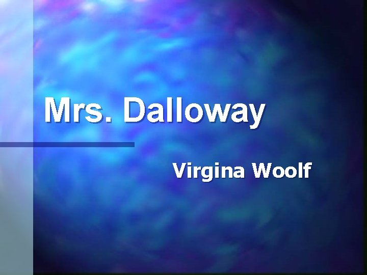Mrs. Dalloway Virgina Woolf