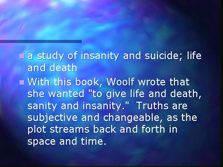 na study of insanity and suicide; life and death n With this book, Woolf