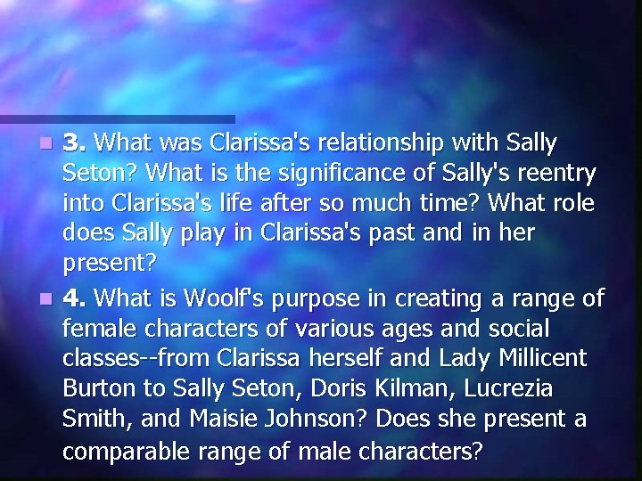 3. What was Clarissa's relationship with Sally Seton? What is the significance of Sally's