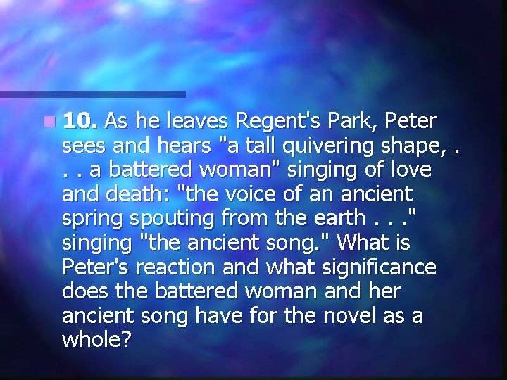 n 10. As he leaves Regent's Park, Peter sees and hears