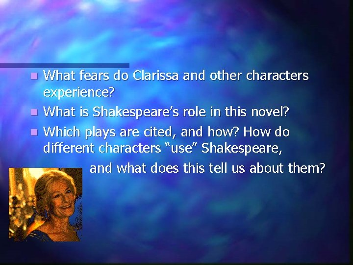 What fears do Clarissa and other characters experience? n What is Shakespeare's role in