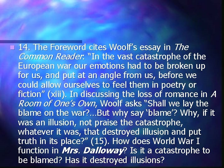 "n 14. The Foreword cites Woolf's essay in The Common Reader: ""In the vast"