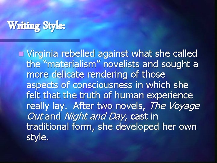 "Writing Style: n Virginia rebelled against what she called the ""materialism"" novelists and sought"
