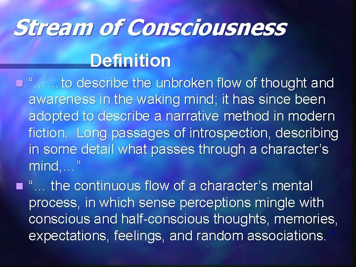 "Stream of Consciousness Definition ""……to describe the unbroken flow of thought and awareness in"