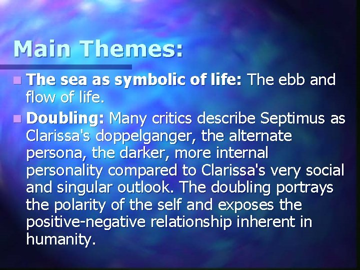 Main Themes: n The sea as symbolic of life: The ebb and flow of