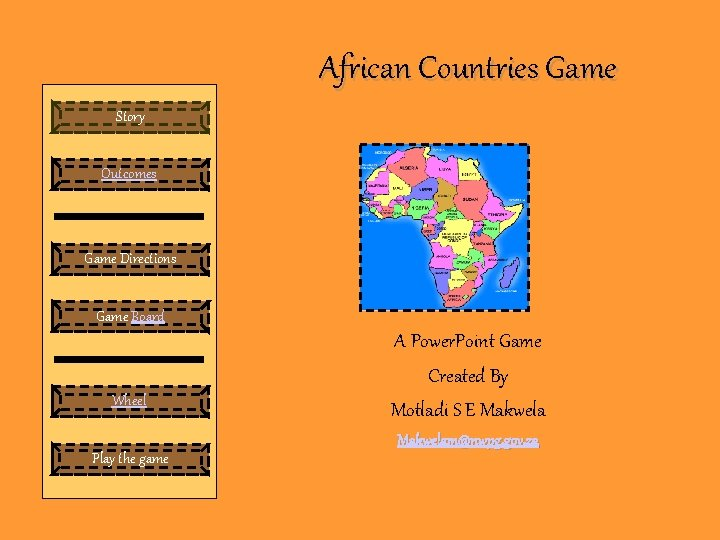 African Countries Game Story Outcomes Game Directions Game Board Wheel Play the game A