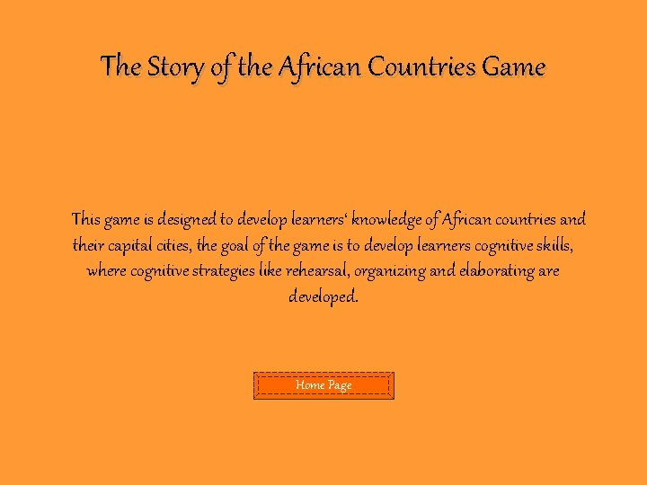 The Story of the African Countries Game This game is designed to develop learners'