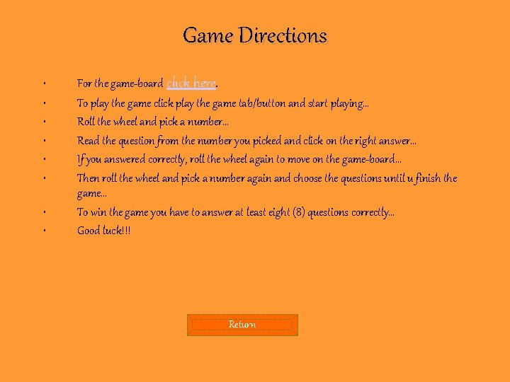 Game Directions • • For the game-board click here. To play the game click